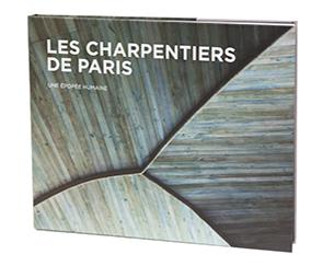 Les Charpentiers de Paris <br/> LIVRE ANNIVERSAIRE